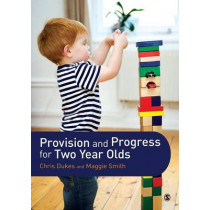Provision and Progress for Two Year Olds by Chris Dukes, 9781446274279