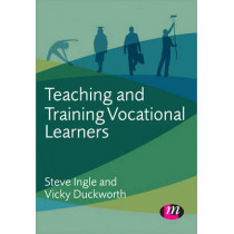 Teaching and Training Vocational Learners by Steve Ingle, 9781446274392