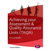 Achieving your Assessment and Quality Assurance Units (TAQA) by Ann Gravells, 9781446274453