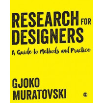 Research for Designers: A Guide to Methods and Practice by Gjoko Muratovski, 9781446275146
