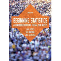 Beginning Statistics: An Introduction for Social Scientists by Ian Diamond, 9781446280706