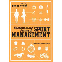 Contemporary Issues in Sport Management: A Critical Introduction by Terri Byers, 9781446282182