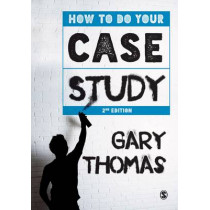 How to Do Your Case Study by Dr. Gary Thomas, 9781446282656