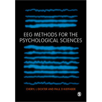 EEG Methods for the Psychological Sciences by Cheryl L. Dickter, 9781446283004