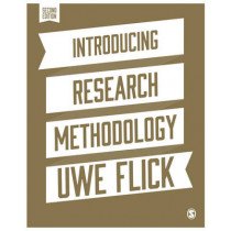 Introducing Research Methodology: A Beginner's Guide to Doing a Research Project by Uwe Flick, 9781446294246