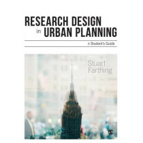 Research Design in Urban Planning: A Student's Guide by Stuart Farthing, 9781446294451