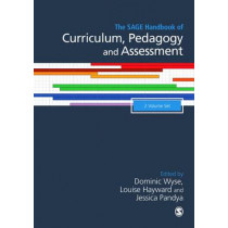 The SAGE Handbook of Curriculum, Pedagogy and Assessment by Dominic Wyse, 9781446297025