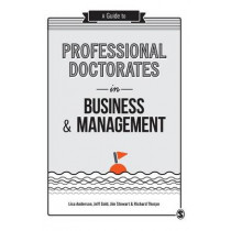 A Guide to Professional Doctorates in Business and Management by Lisa Anderson, 9781446298329