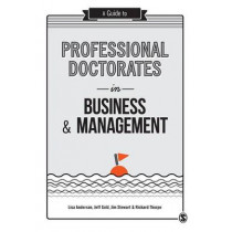 A Guide to Professional Doctorates in Business and Management by Lisa Anderson, 9781446298336