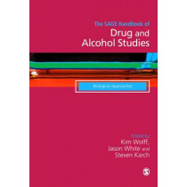 The SAGE Handbook of Drug & Alcohol Studies: Biological Approaches by Kim Wolff, 9781446298671