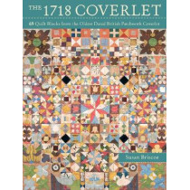 The 1718 Coverlet: 69 quilt blocks from the oldest dated British patchwork coverlet by Susan Briscoe, 9781446304440