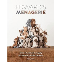 Edward's Menagerie: Over 40 Soft and Snuggly Toy Animal Crochet Patterns by Kerry Lord, 9781446304785