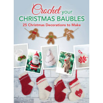 Crochet your Christmas Baubles: over 25 christmas decorations to make by Various Various, 9781446305799