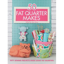 50 Fat Quarter Makes: Fifty Sewing Projects by Jo Avery, 9781446305911
