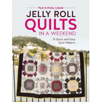 Jelly Roll Quilts in a Weekend: 15 Quick and Easy Quilt Patterns by Pam Lintott, 9781446306574