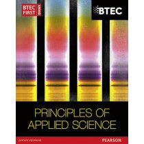 BTEC First in Applied Science: Principles of Applied Science Student Book by David Goodfellow, 9781446902790