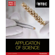 BTEC First in Applied Science: Application of Science Student Book by David Goodfellow, 9781446902806