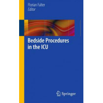 Bedside Procedures in the ICU by Florian Falter, 9781447122586