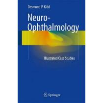 Neuro-Ophthalmology: Illustrated Case Studies by Desmond P. Kidd, 9781447124092