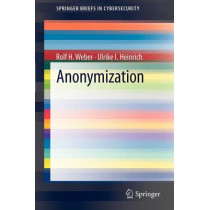 Anonymization by Rolf H. Weber, 9781447140658