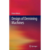 Design of Demining Machines by Dinko Mikulic, 9781447145035