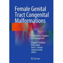 Female Genital Tract Congenital Malformations: Classification, Diagnosis and Management by Grigoris Grimbizis, 9781447151456