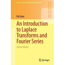 An Introduction to Laplace Transforms and Fourier Series by Phil Dyke, 9781447163947