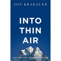 Into Thin Air: A Personal Account of the Everest Disaster by Jon Krakauer, 9781447200185