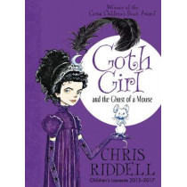 Goth Girl and the Ghost of a Mouse by Chris Riddell, 9781447201748