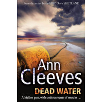 Dead Water by Ann Cleeves, 9781447202080