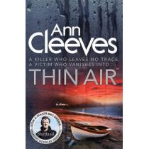 Thin Air by Ann Cleeves, 9781447202103