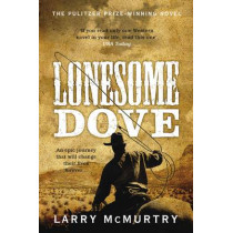 Lonesome Dove by Larry McMurtry, 9781447203056