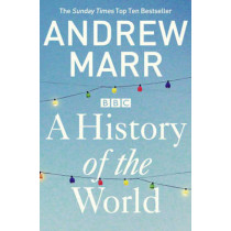 A History of the World by Andrew Marr, 9781447236825