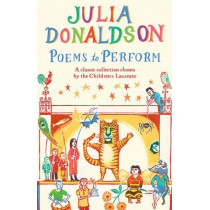 Poems to Perform: A Classic Collection Chosen by the Children's Laureate by Julia Donaldson, 9781447243397