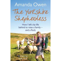 The Yorkshire Shepherdess by Amanda Owen, 9781447251781