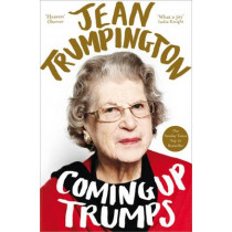 Coming Up Trumps: A Memoir by Jean Trumpington, 9781447256786