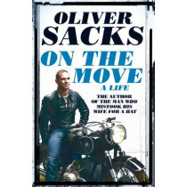 On the Move: A Life by Oliver Sacks, 9781447264064