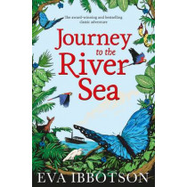Journey to the River Sea by Eva Ibbotson, 9781447265689