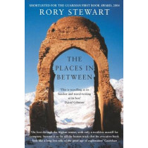 The Places In Between by Rory Stewart, 9781447271062