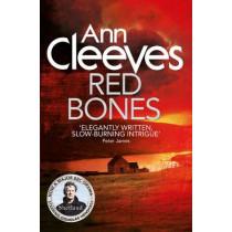 Red Bones by Ann Cleeves, 9781447274469