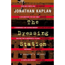 The Dressing Station by Jonathan Kaplan, 9781447275831