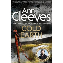 Cold Earth by Ann Cleeves, 9781447278221