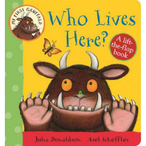 My First Gruffalo: Who Lives Here? Lift-the-Flap Book by Julia Donaldson, 9781447282662