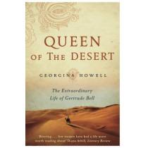 Queen of the Desert: The Extraordinary Life of Gertrude Bell by Georgina Howell, 9781447286264