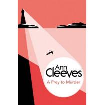 A Prey to Murder by Ann Cleeves, 9781447289081
