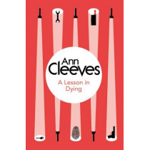 A Lesson in Dying by Ann Cleeves, 9781447289098