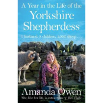 A Year in the Life of the Yorkshire Shepherdess by Amanda Owen, 9781447295266