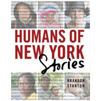 Humans of New York: Stories by Brandon Stanton, 9781447295556