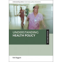 Understanding Health Policy by Rob Baggott, 9781447300113