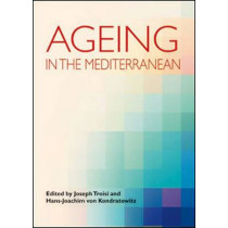 Ageing in the Mediterranean by Joseph Troisi, 9781447301066